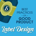 Good Product Label Design Can Be Easy & Effective If You Follow This Simple Advice [Infographic]